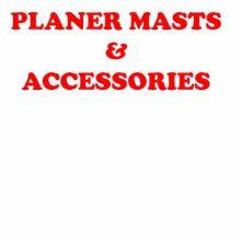 Planer Masts & Accessories